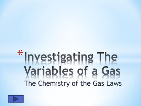 Investigating The Variables of a Gas