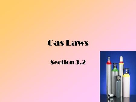 Gas Laws Section 3.2.