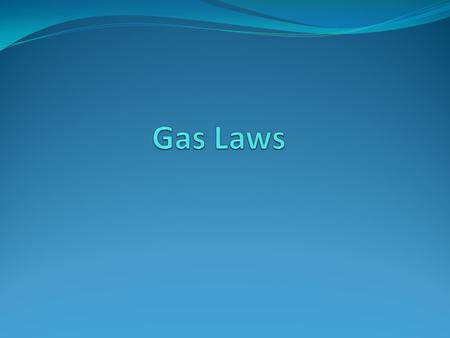 Page 3 Kinetic Molecular Theory Is a theory that demonstrates how gases should behave. It is also called Ideal Gas Laws.