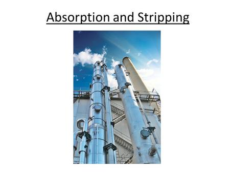 Absorption and Stripping
