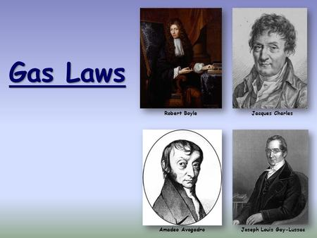 Gas Laws Robert Boyle Jacques Charles Amadeo Avogadro