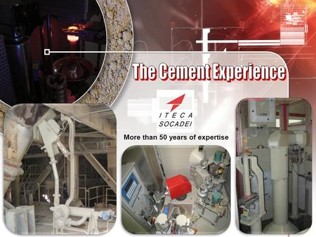 The Cement Experience More than 50 years of expertise.