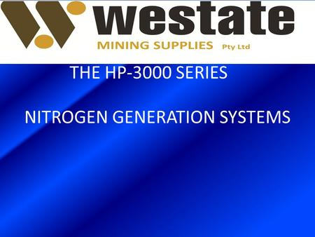 NITROGEN GENERATION SYSTEMS THE HP-3000 SERIES. WHY USE N 2 FOR TYRE INFLATION? N 2 AN INERT GAS The presence of oxygen, in compressed air used for tyre.