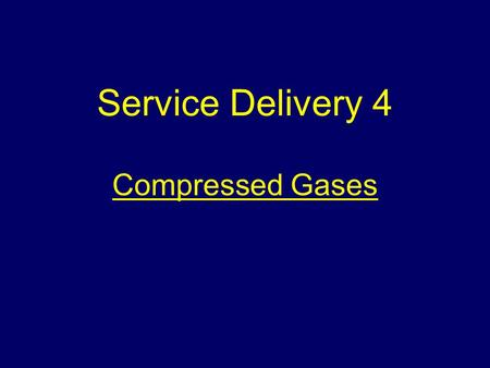 Service Delivery 4 Compressed Gases.