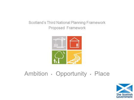 Scotlands Third National Planning Framework Proposed Framework Ambition Opportunity Place.