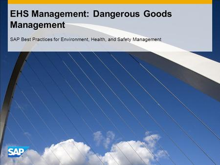 EHS Management: Dangerous Goods Management SAP Best Practices for Environment, Health, and Safety Management.