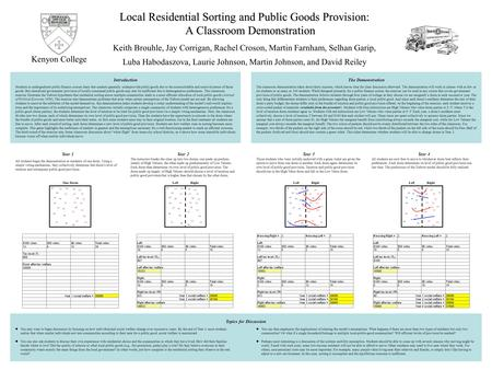 Local Residential Sorting and Public Goods Provision: A Classroom Demonstration Local Residential Sorting and Public Goods Provision: A Classroom Demonstration.