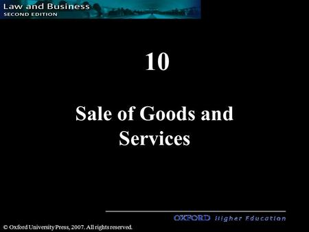 1 1 © Oxford University Press, 2007. All rights reserved. 10 Sale of Goods and Services.