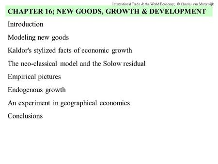 Introduction Modeling new goods Kaldor's stylized facts of economic growth The neo-classical model and the Solow residual Empirical pictures Endogenous.