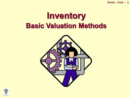 Inven - Cost - 1Inventory Basic Valuation Methods.