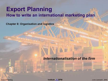 Export Planning How to write an international marketing plan