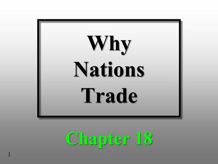 Why Nations Trade Chapter 18 1.