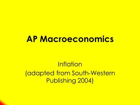 AP Macroeconomics Inflation (adapted from South-Western Publishing 2004)