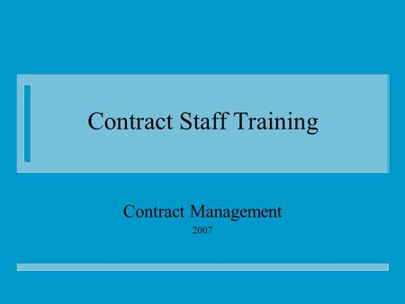 Contract Staff Training Contract Management 2007.
