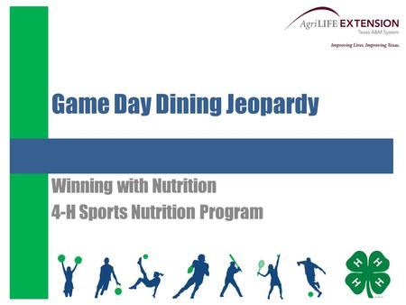 Game Day Dining Jeopardy Winning with Nutrition 4-H Sports Nutrition Program.