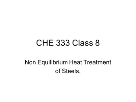 Non Equilibrium Heat Treatment of Steels.