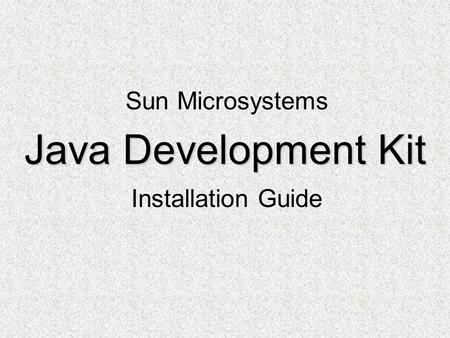 Java Development Kit Installation Guide Sun Microsystems.