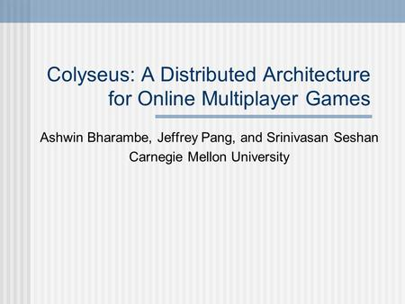 Colyseus: A Distributed Architecture for Online Multiplayer Games