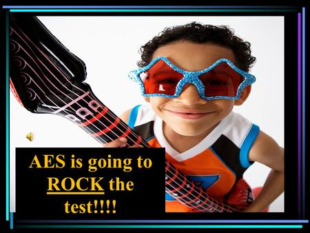 AES is going to ROCK the test!!!! Rock the CRCT! Tip #1: Read of the directions before you answer the question.