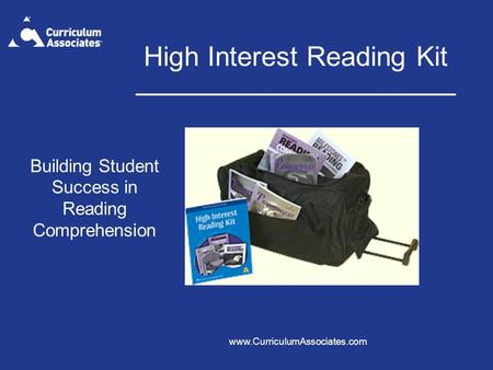 Www.CurriculumAssociates.com High Interest Reading Kit Building Student Success in Reading Comprehension.
