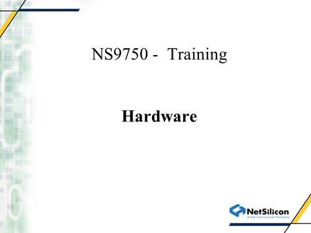 NS9750 - Training Hardware.