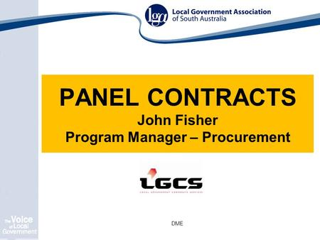 DME PANEL CONTRACTS John Fisher Program Manager – Procurement.