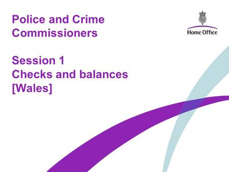 Police and Crime Commissioners Session 1 Checks and balances [Wales]