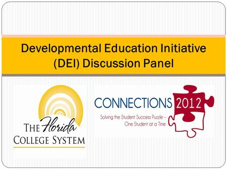 Developmental Education Initiative (DEI) Discussion Panel.