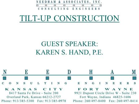 TILT-UP CONSTRUCTION GUEST SPEAKER: KAREN S. HAND, P.E.