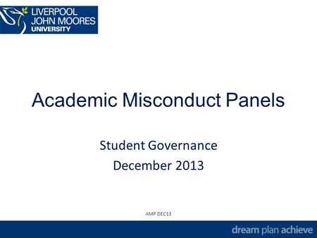 Academic Misconduct Panels Student Governance December 2013 AMP DEC13.