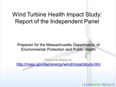 Wind Turbine Health Impact Study: Report of the Independent Panel Prepared for the Massachusetts Departments of Environmental Protection and Public Health.