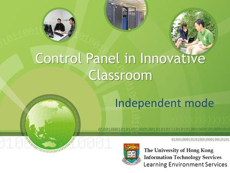 Control Panel in Innovative Classroom Independent mode Learning Environment Services.