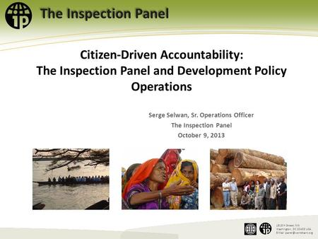 The Inspection Panel 1818 H Street, NW Washington, DC 20433 USA  Citizen-Driven Accountability: The Inspection Panel and Development.