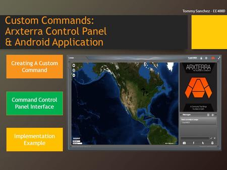 Custom Commands: Arxterra Control Panel & Android Application Creating A Custom Command Command Control Panel Interface Implementation Example Tommy Sanchez.