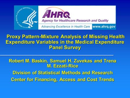 Proxy Pattern-Mixture Analysis of Missing Health Expenditure Variables in the Medical Expenditure Panel Survey Proxy Pattern-Mixture Analysis of Missing.