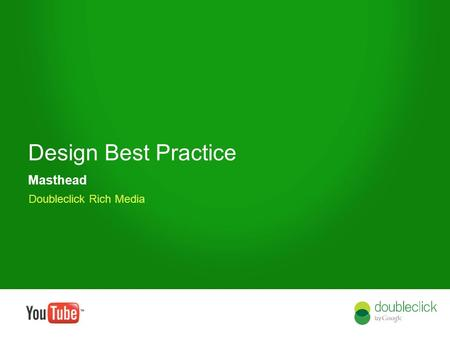 Google confidential Design Best Practice Masthead Doubleclick Rich Media.
