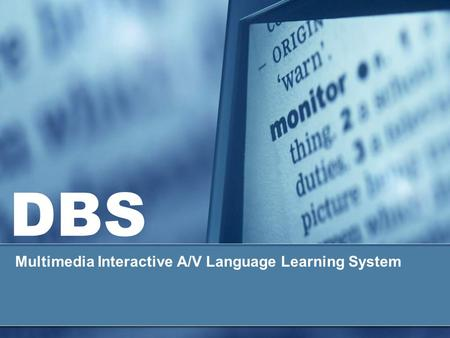 DBS Multimedia Interactive A/V Language Learning System.