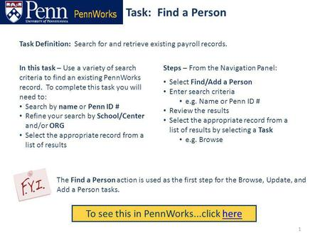Task: Find a Person To see this in PennWorks...click herehere Task Definition: Search for and retrieve existing payroll records. Steps – From the Navigation.