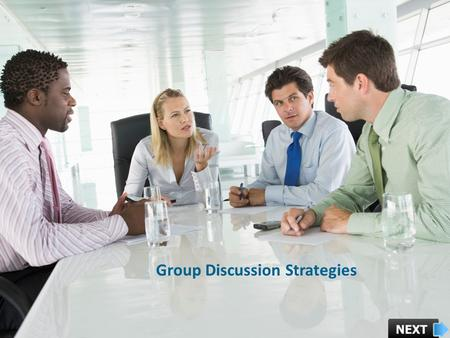 Group Discussion Strategies. Dos & Donts of Group Discussion Process of Group Discussion Preparing for Group Discussion Evaluation Criteria of Group Discussion.