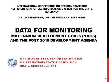 "International Conference on Official Statistics Efficient Statistical Information System for the State Building"" 23 – 25 September, 2013, in Ramallah,"