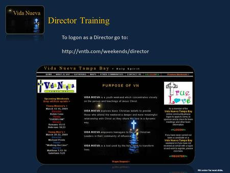 Vida Nueva To logon as a Director go to:  Director Training Hit enter for next slide.