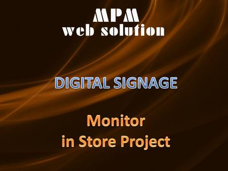 Yesterday… Today… Digital signage comes into the public eye more and more as a tool to improve internal and external communication, promote products.
