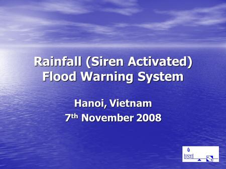Rainfall (Siren Activated) Flood Warning System Hanoi, Vietnam 7 th November 2008.