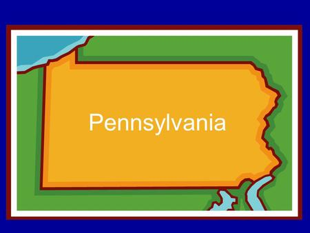 Pennsylvania. Use the following websites to complete the work for your stations. In the end, we will use what you have learned to create a Power Point.