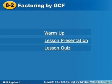 8-2 Factoring by GCF Warm Up Lesson Presentation Lesson Quiz