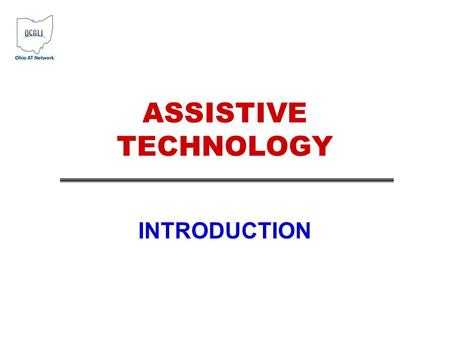 ASSISTIVE TECHNOLOGY INTRODUCTION. Basic Premise: All students can participate! All students can learn! All students can achieve! ALL students…including.