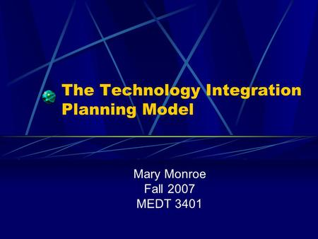 The Technology Integration Planning Model