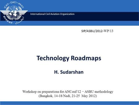 Technology Roadmaps H. Sudarshan