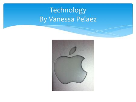 Technology By Vanessa Pelaez. Every one knows that the cell phone is one of technologys great inventions because the cell phone can be good to have. For.