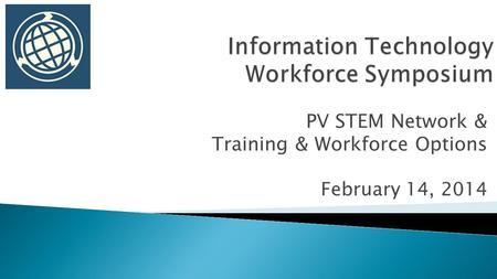 PV STEM Network & Training & Workforce Options February 14, 2014.